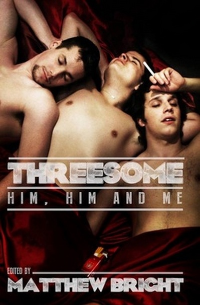 Threesome: Him, Him, and Me  by  Matthew Bright