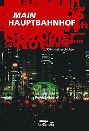 MAIN Hauptbahnhof: Kriminalgeschichten  by  Chris Böhm