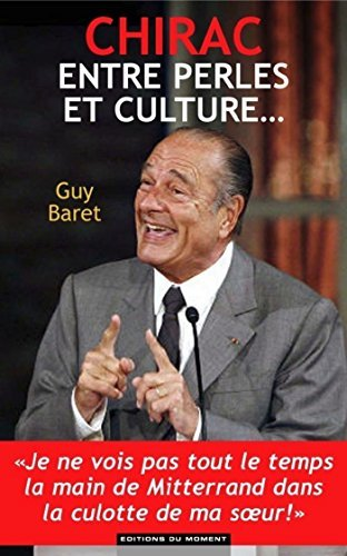Chirac, entre perles et culture  by  Guy Baret