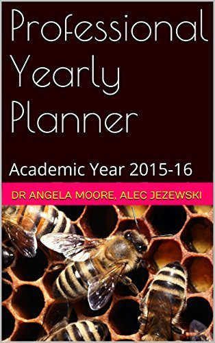 Professional Yearly Planner: Academic Year 2015-16 Dr Angela Moore
