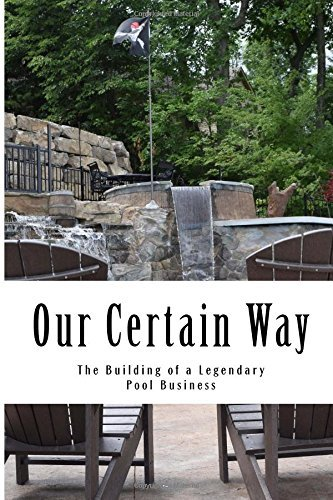 Our Certain Way: The Building of a Legendary Pool Business Allan Curtis