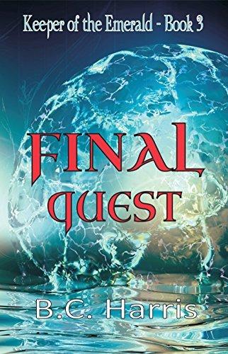 Final Quest (Keeper of the Emerald #3) B.C. Harris