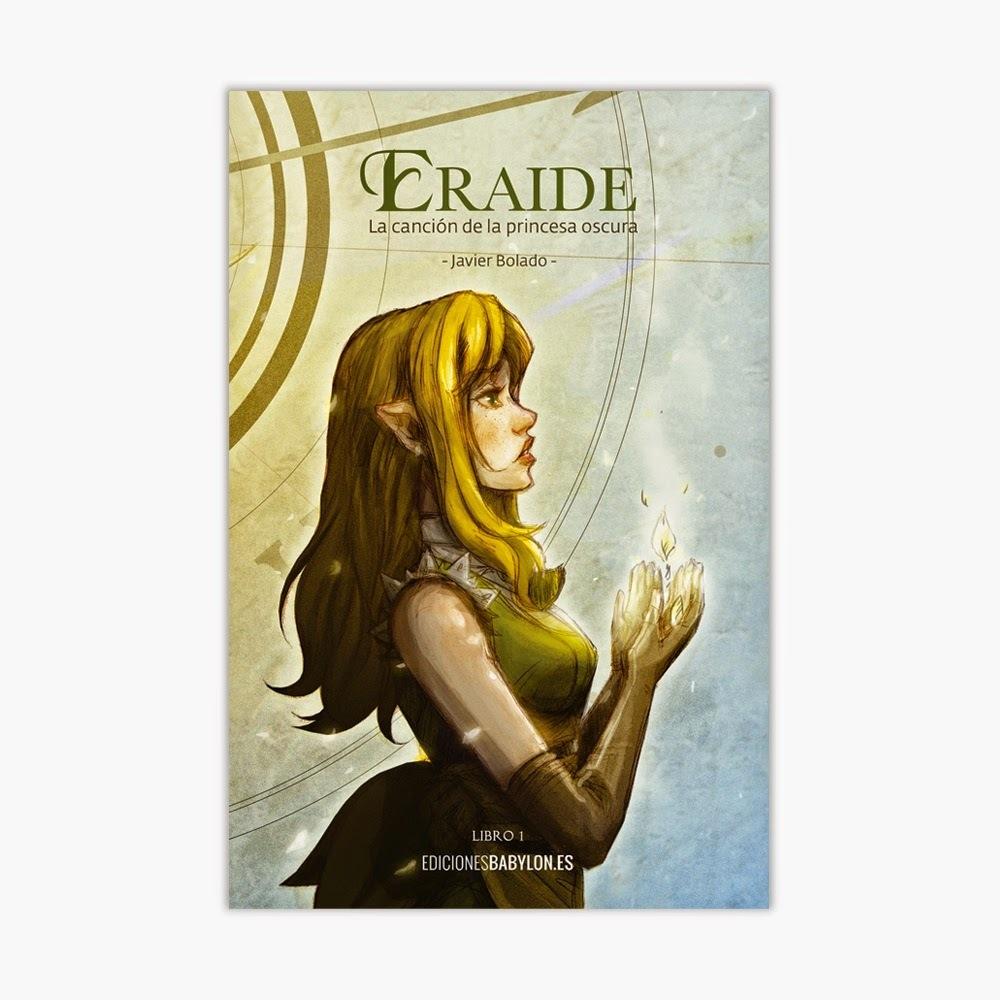 Eraide. La canción de la princesa oscura  by  Javier Bolado