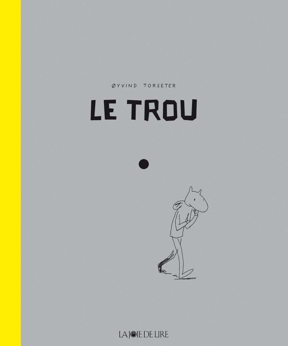 Le Trou  by  Øyvind Torseter