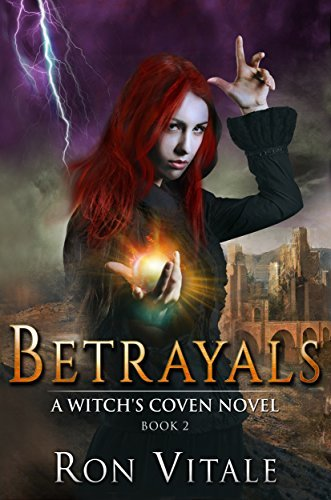 Betrayals (A Witchs Coven Novel Book 2)  by  Ron Vitale