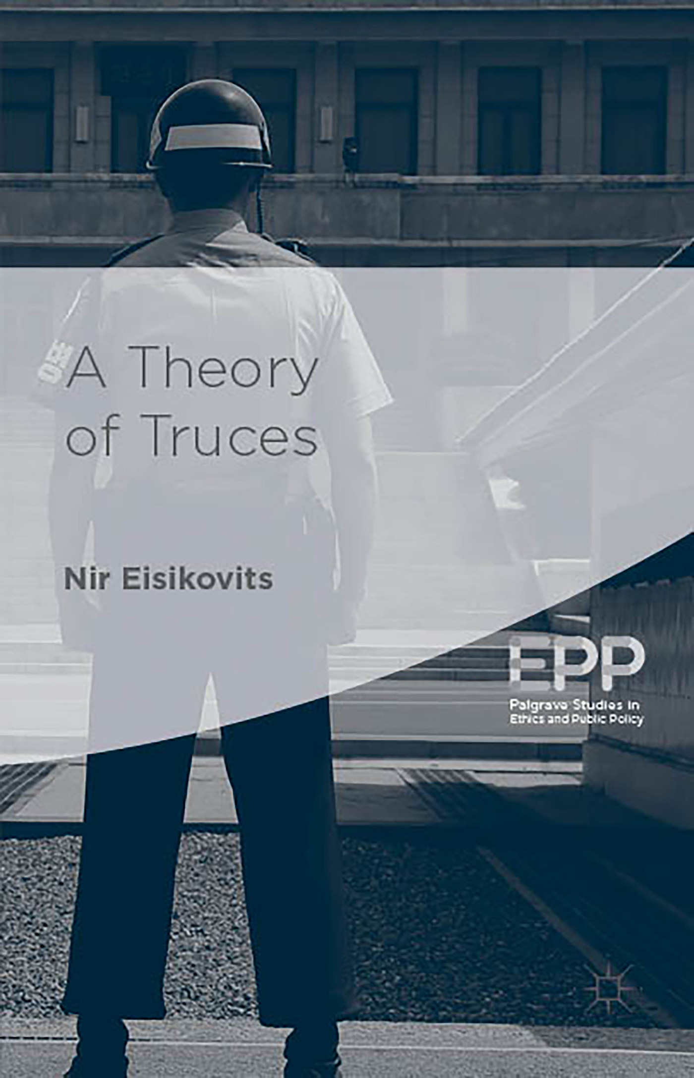 A Theory of Truces  by  Nir Eisikovits
