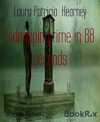 kidnapping time in 88 seconds  by  Laura Patricia Kearney
