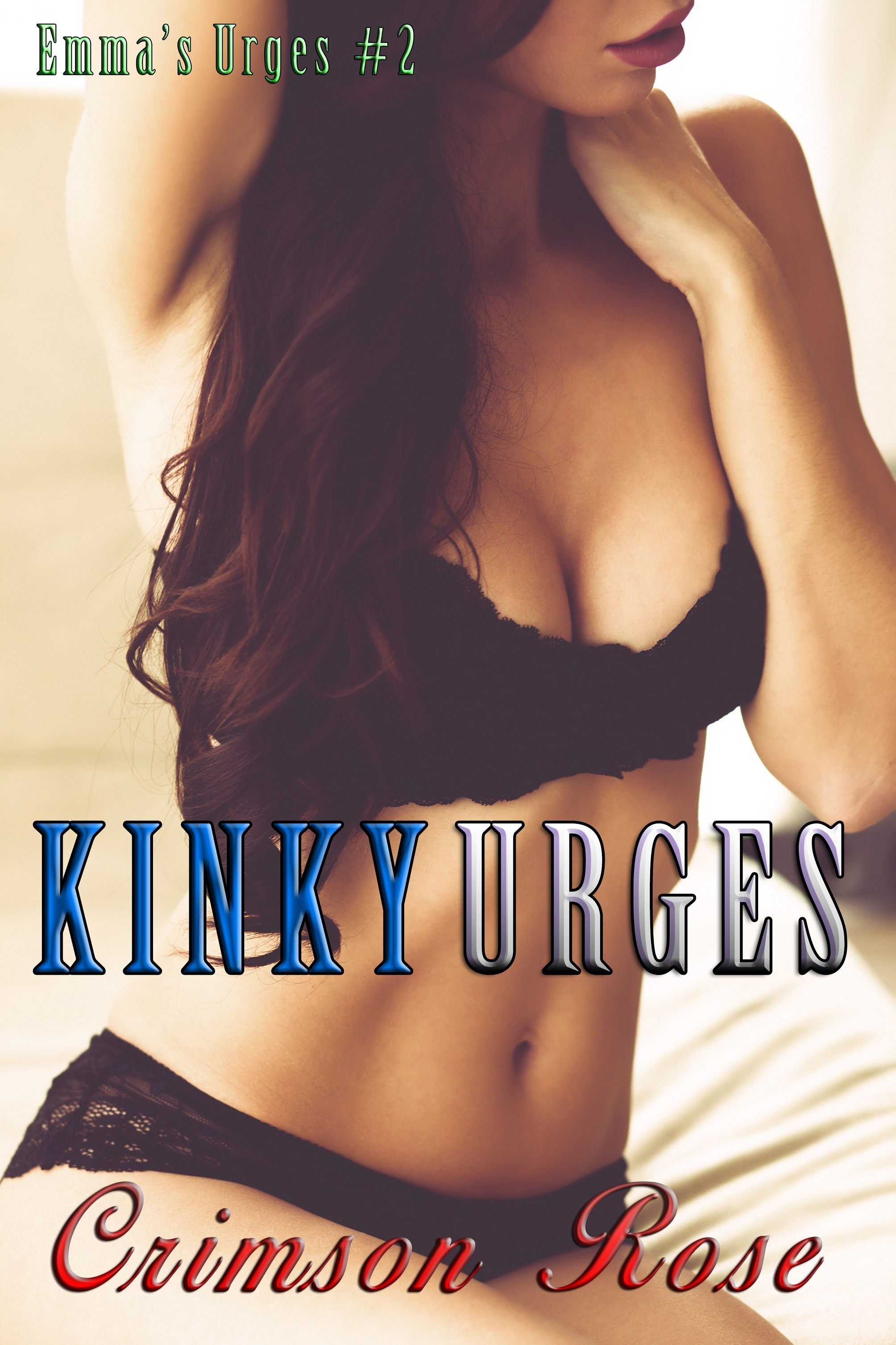 Kinky Urges  by  Crimson Rose