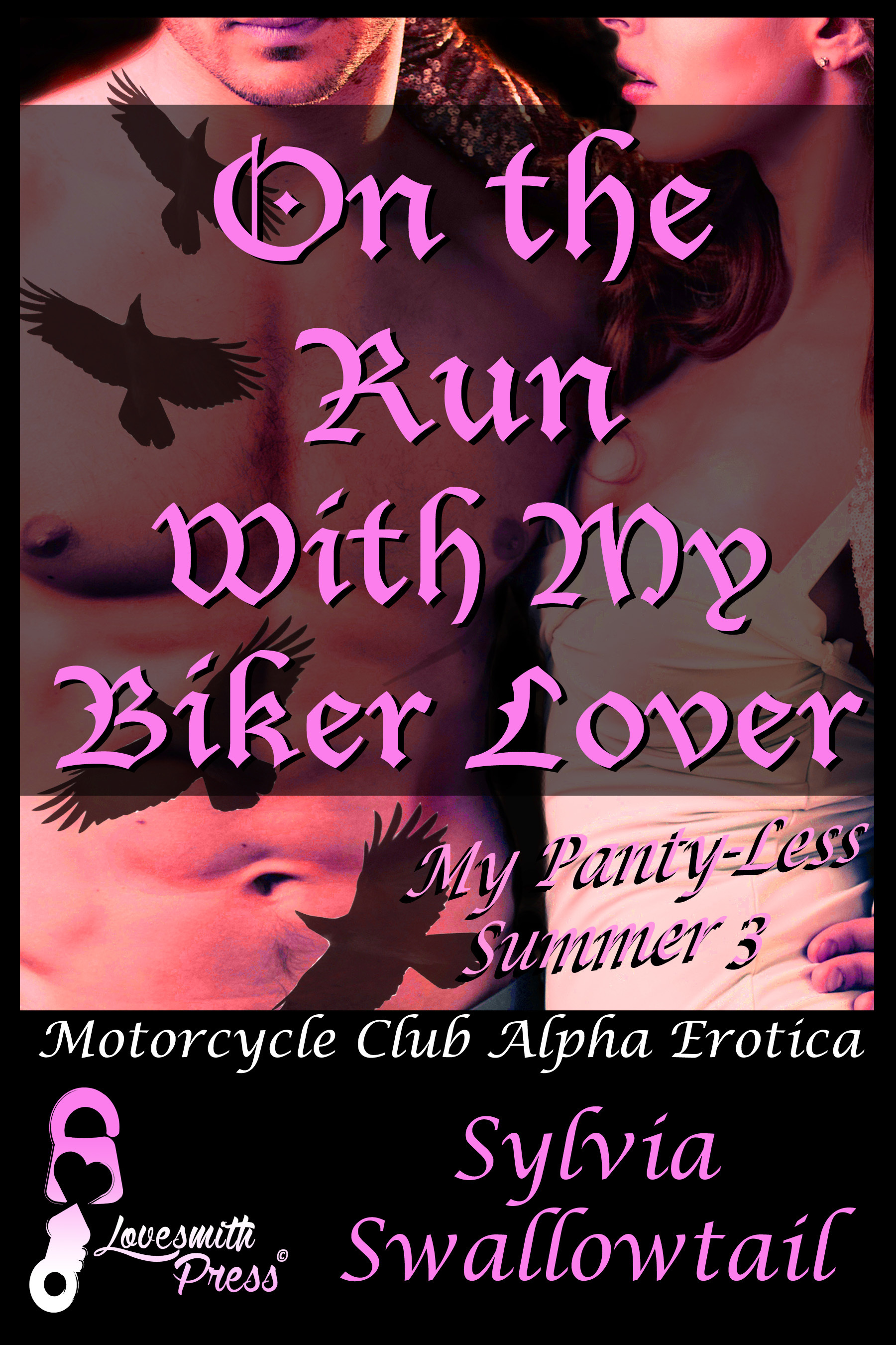 On the Run With My Biker Lover Sylvia Swallowtail