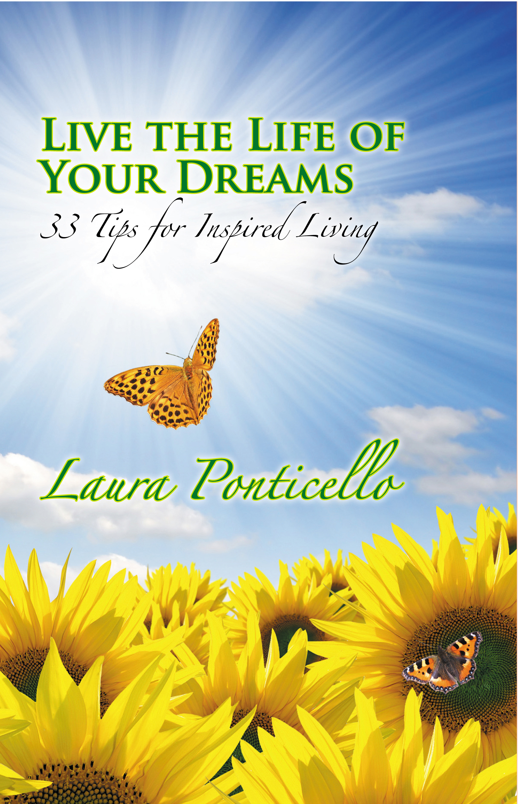 Live the Life of Your Dreams: 33 Tips for Inspired Living  by  Divine Phoenix