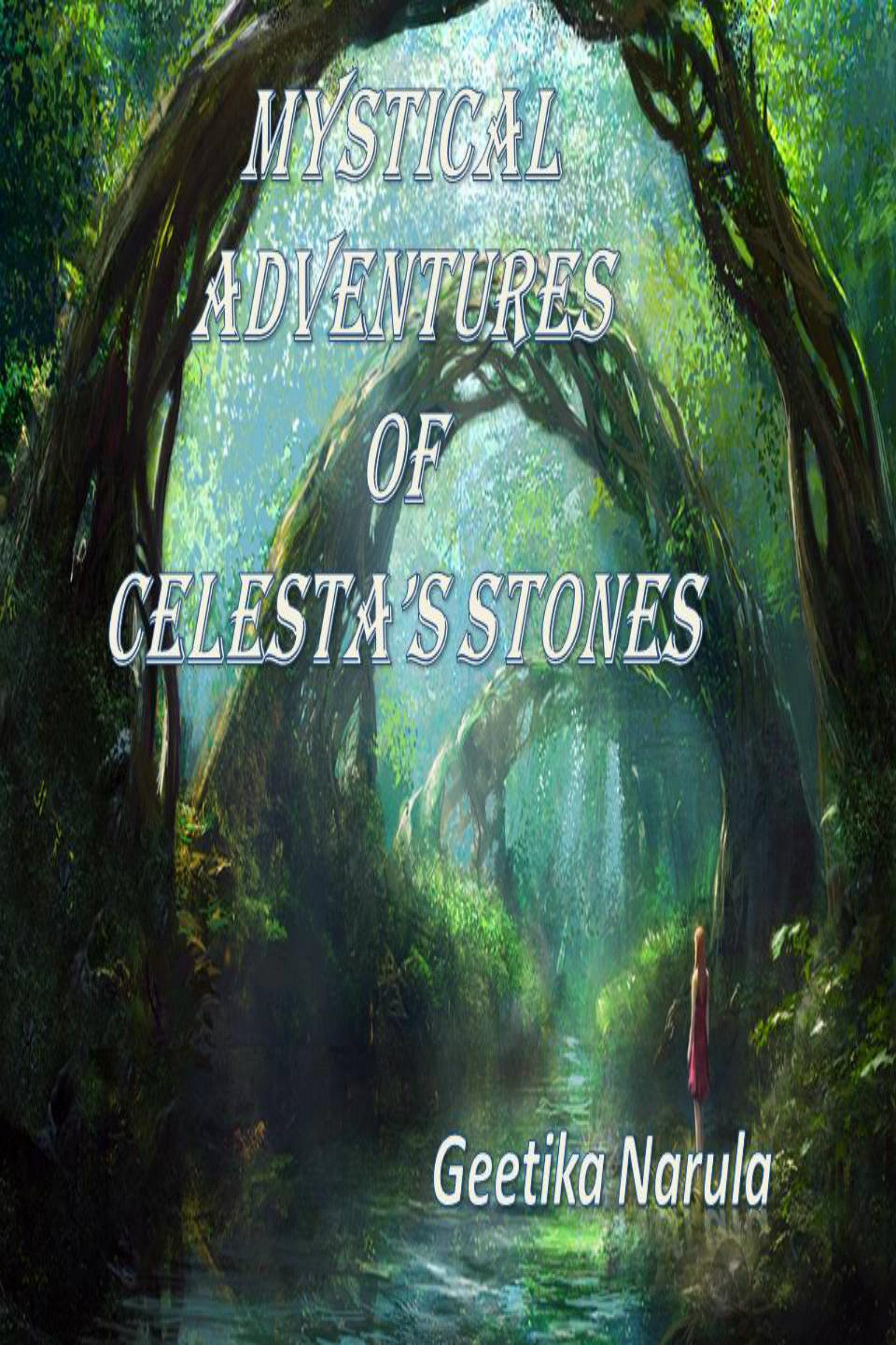 Mystical Adventures Of Celestas Stones Geetika Narula