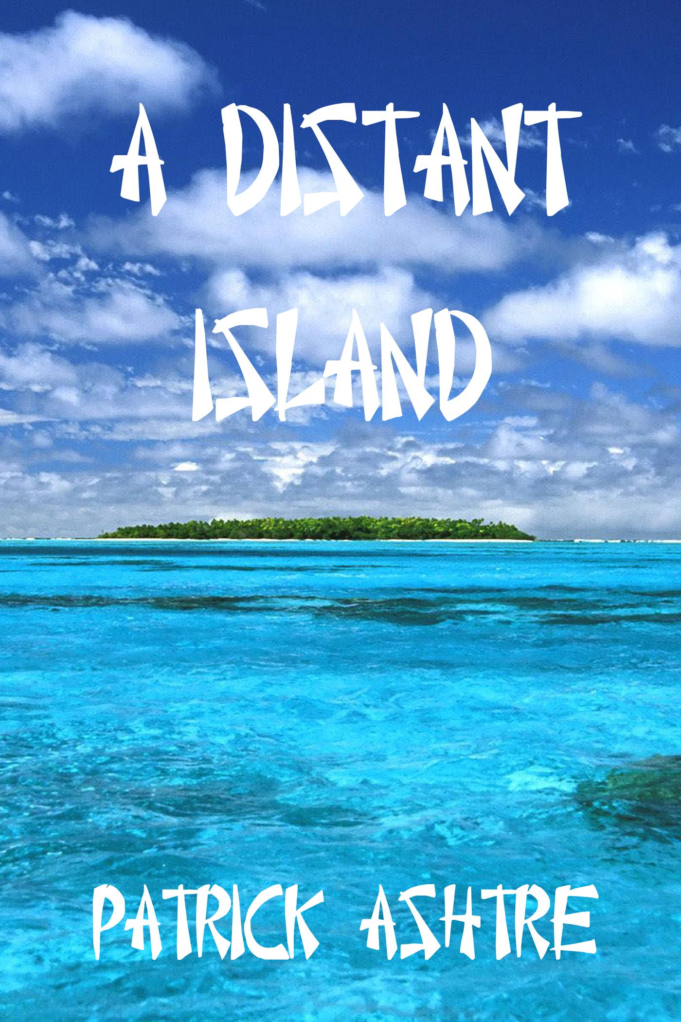 A Distant Island  by  Patrick Ashtre