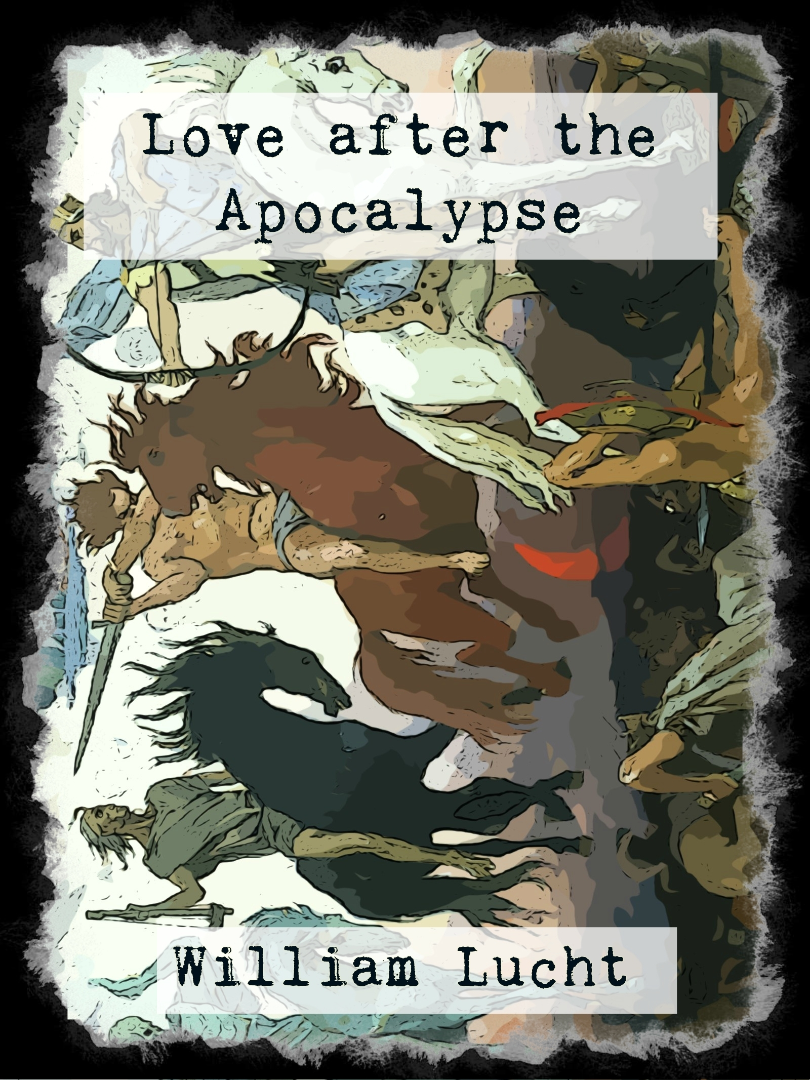 Love after the Apocalypse William Lucht