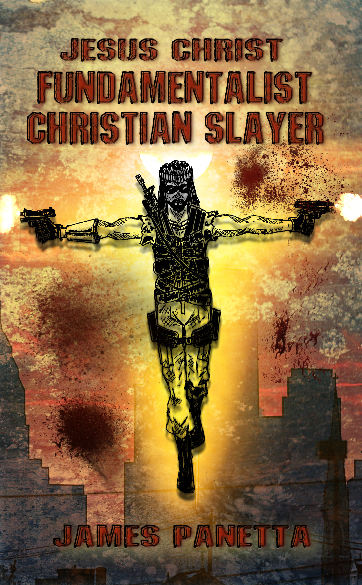 Jesus Christ Fundamentalist Christian Slayer  by  James Panetta