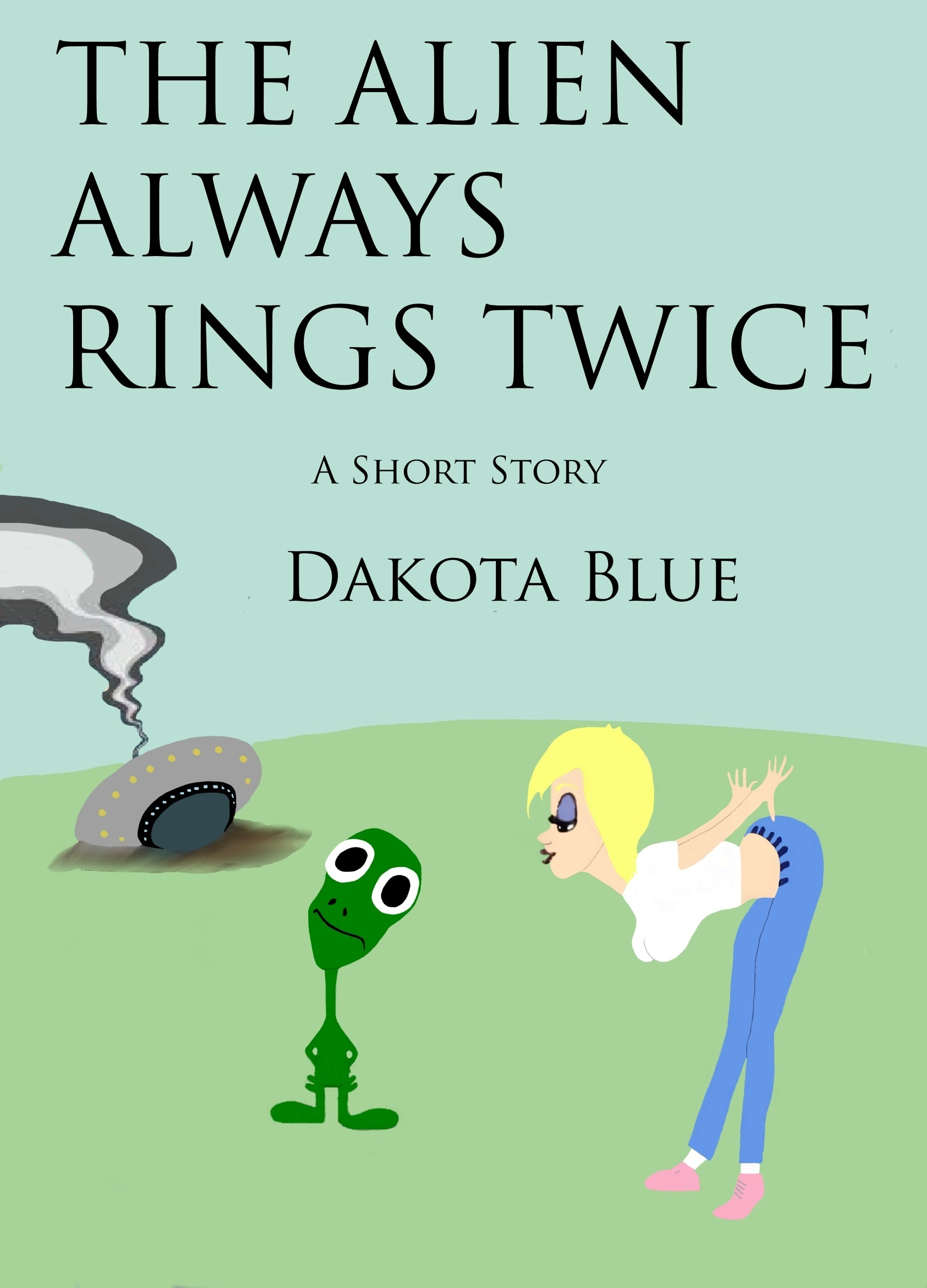 The Alien Always Rings Twice  by  Dakota Blue
