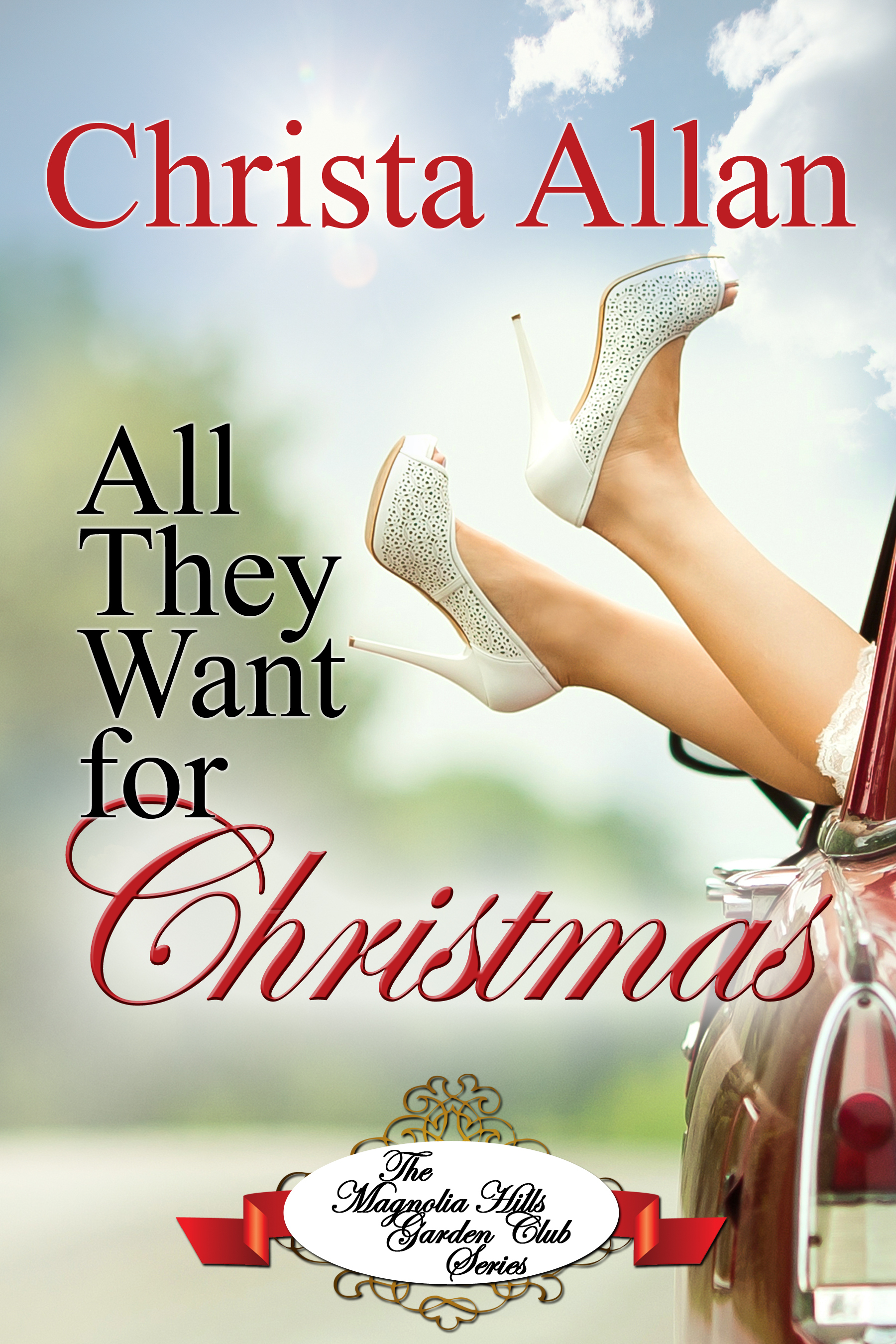 All They Want for Christmas: A Novella Christa Allan