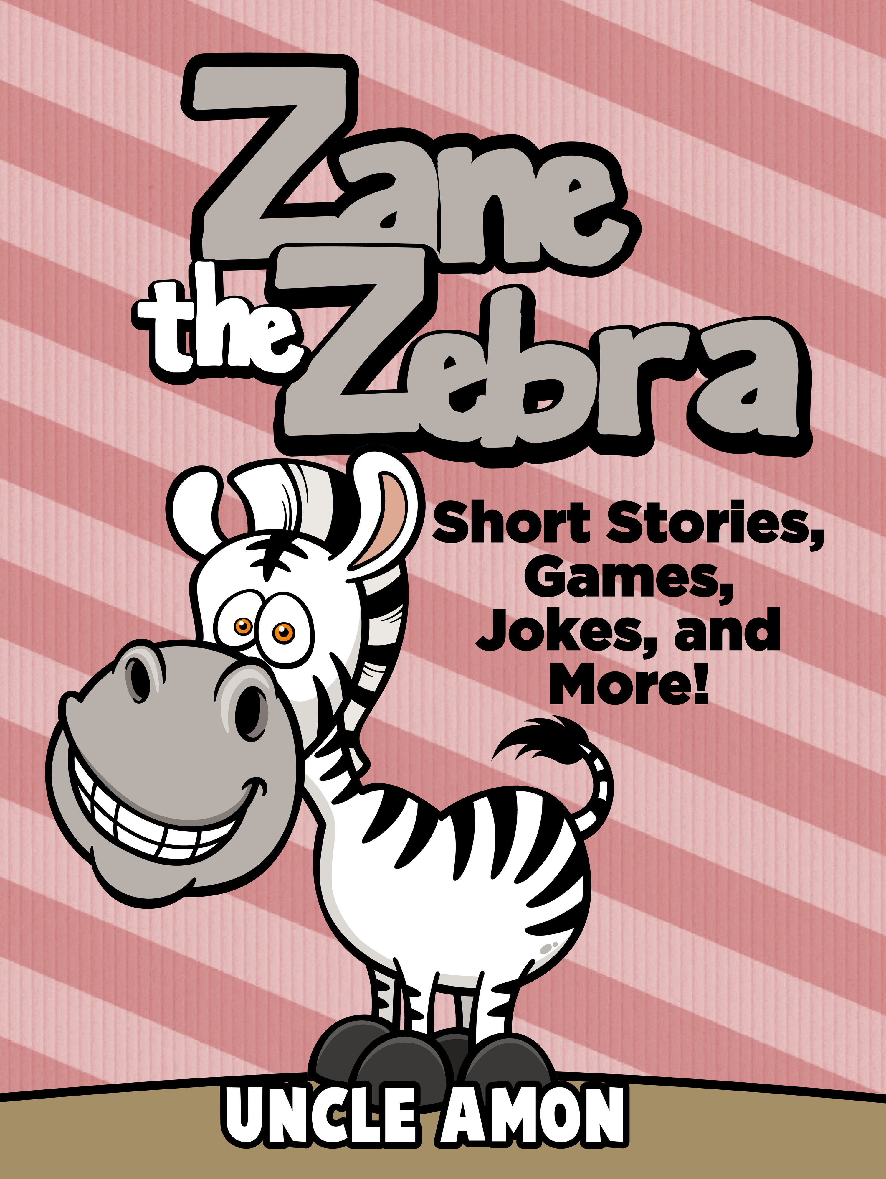 Zane the Zebra: Short Stories, Games, Jokes, and More!  by  Uncle Amon
