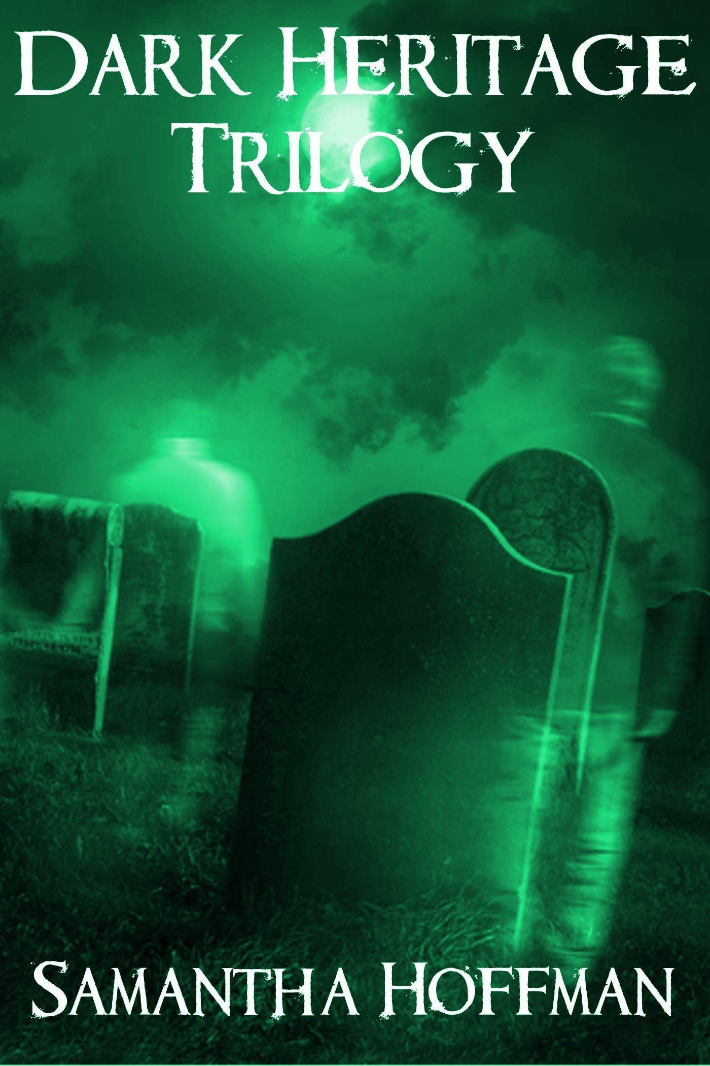 Dark Heritage Trilogy Samantha Hoffman