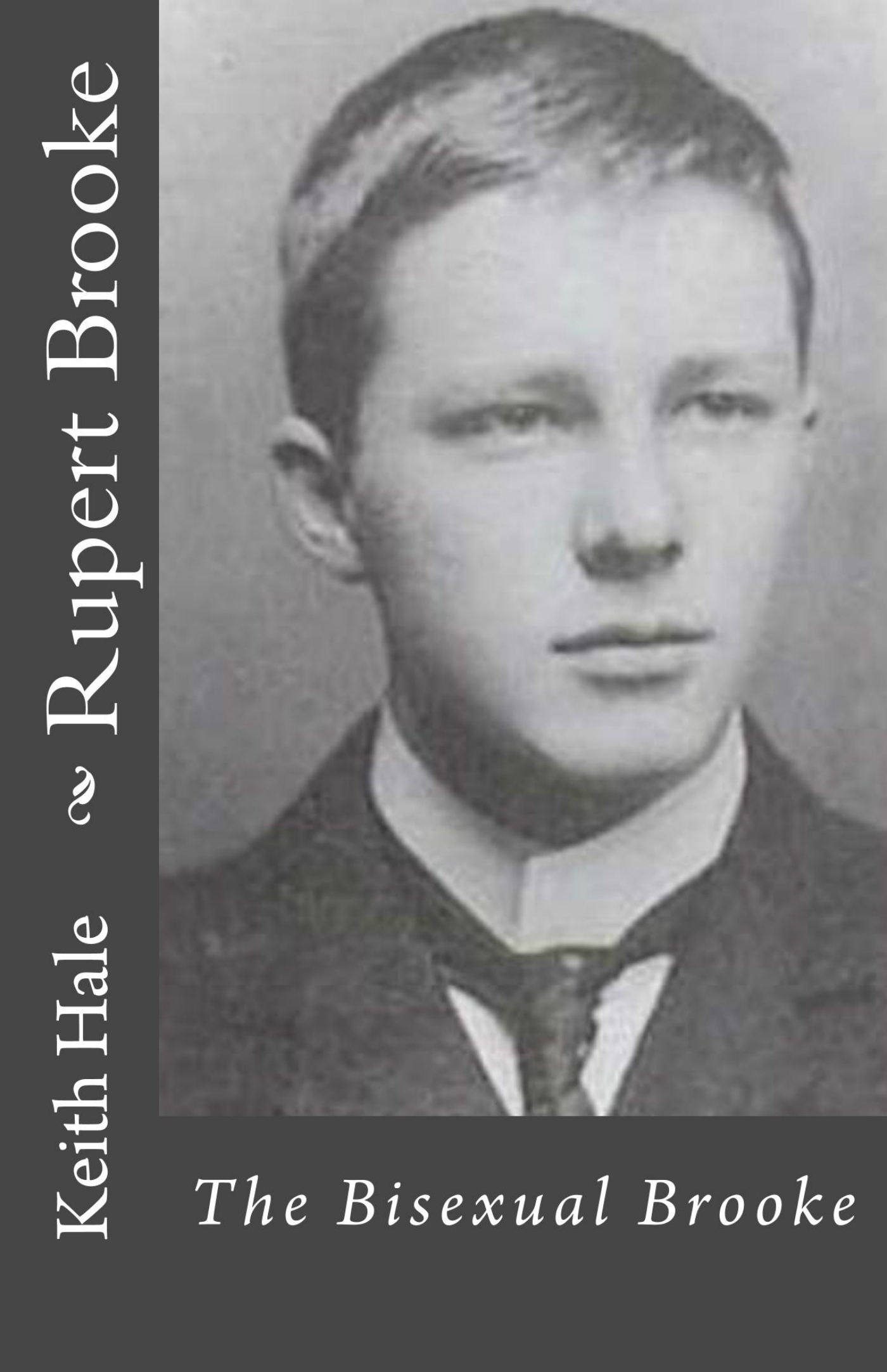 Rupert Brooke: The Bisexual Brooke Keith Hale