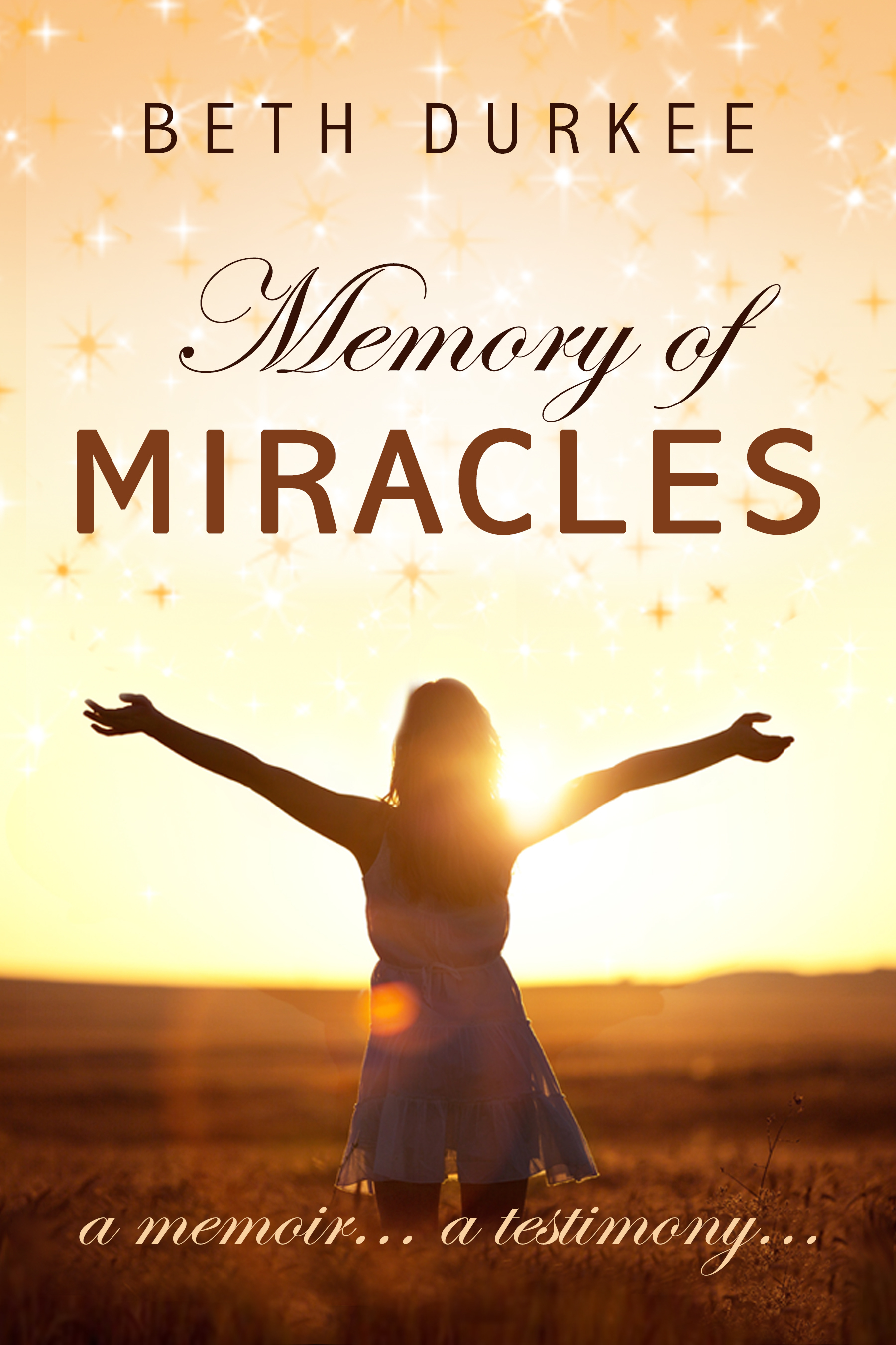 Memory of Miracles Beth Durkee