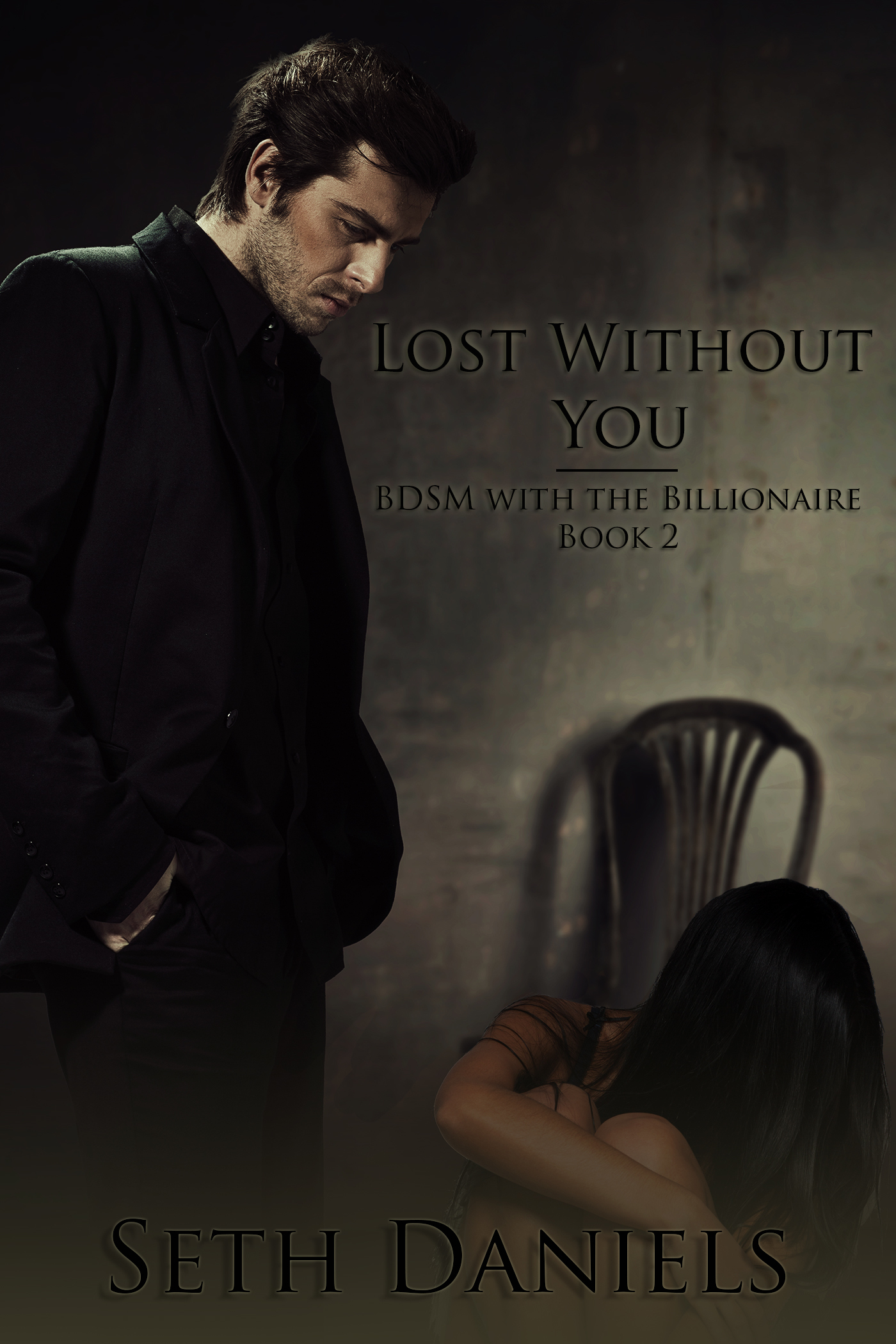 Lost Without You: BDSM with the Billionaire Series, Book Two  by  Seth Daniels