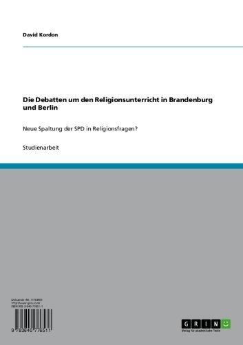 Die Debatten um den Religionsunterricht in Brandenburg und Berlin: Neue Spaltung der SPD in Religionsfragen? David Kordon