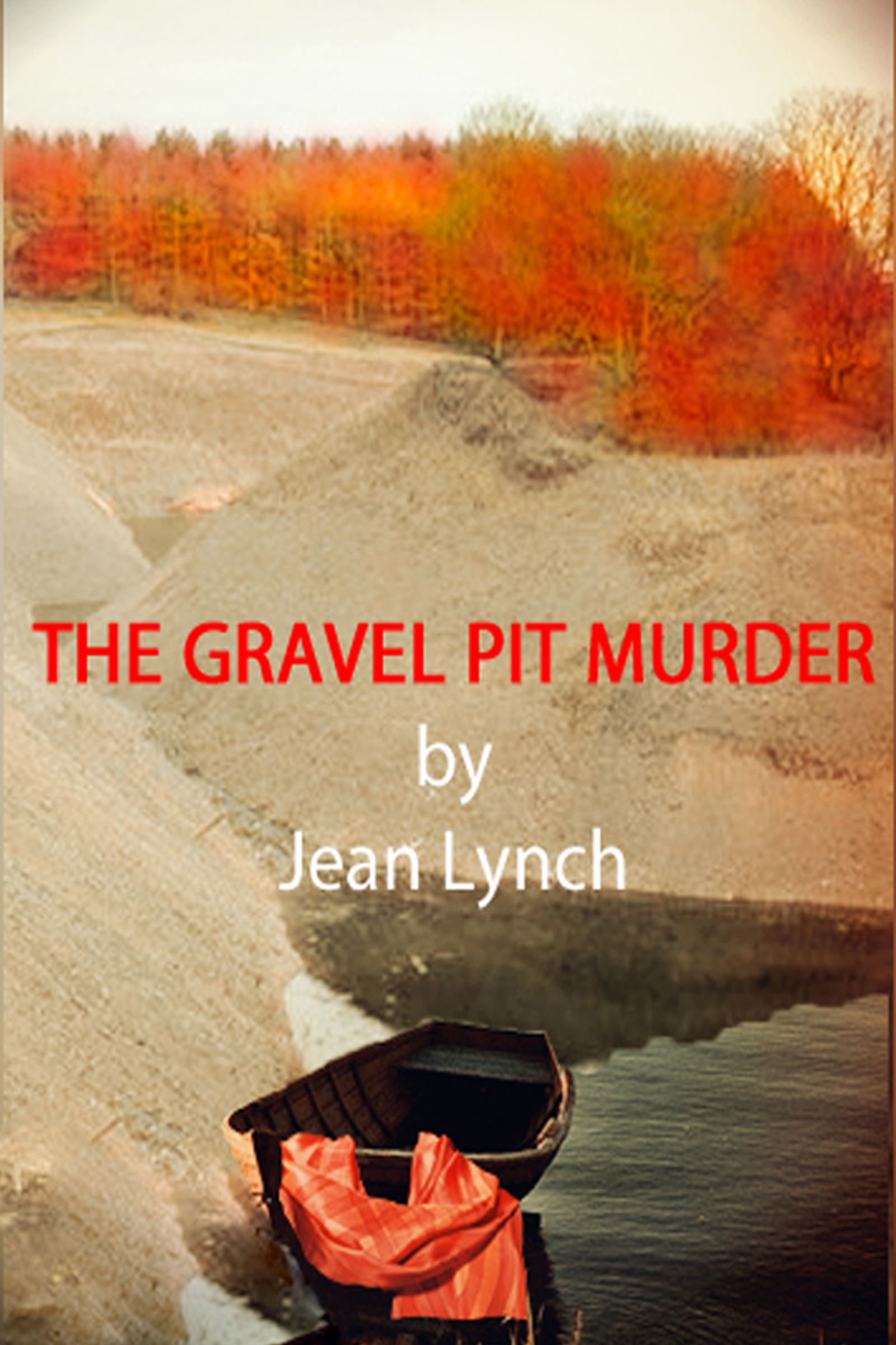 The Gravel Pit Murder  by  Jean Lynch