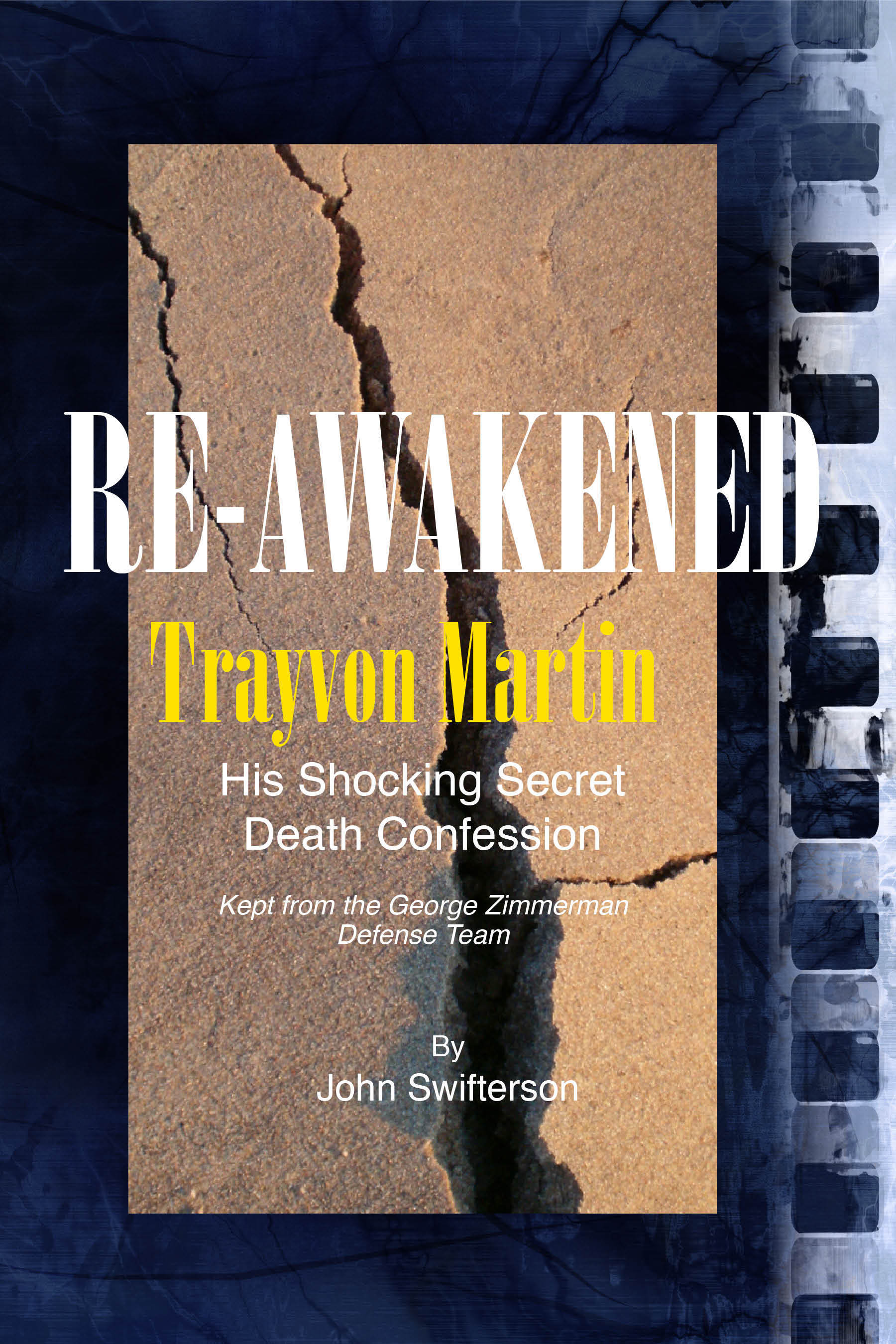 Reawakened Trayvon Martin His Shocking Secret Death Confession Kept from the George Zimmerman Defense  by  John Swifterson