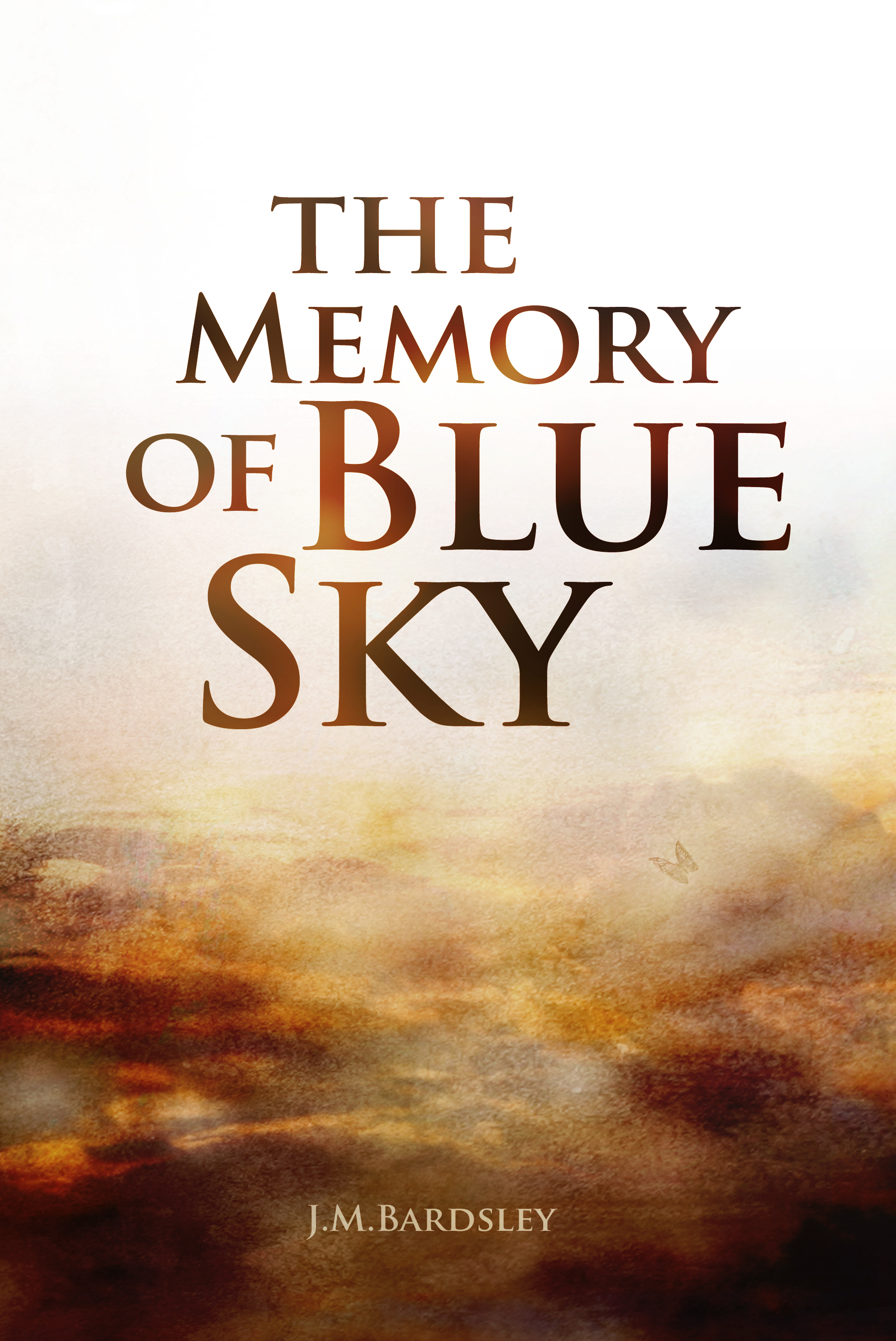 The Memory of Blue Sky J.M. Bardsley
