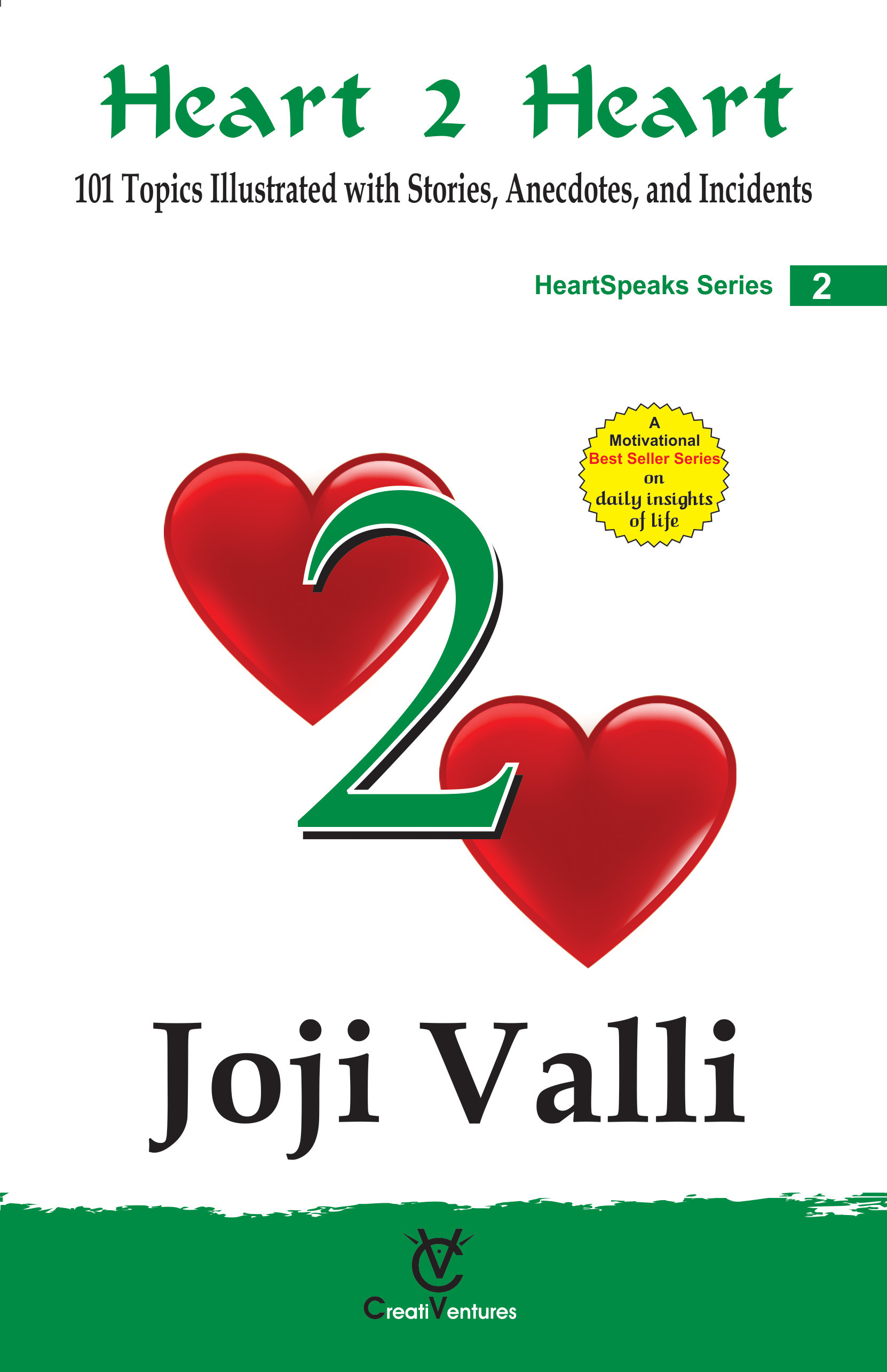 Heart 2 Heart: HeartSpeaks Series - 2 (101 Topics Illustrated with Stories, Anecdotes, and Incidents) Dr. Joji Valli