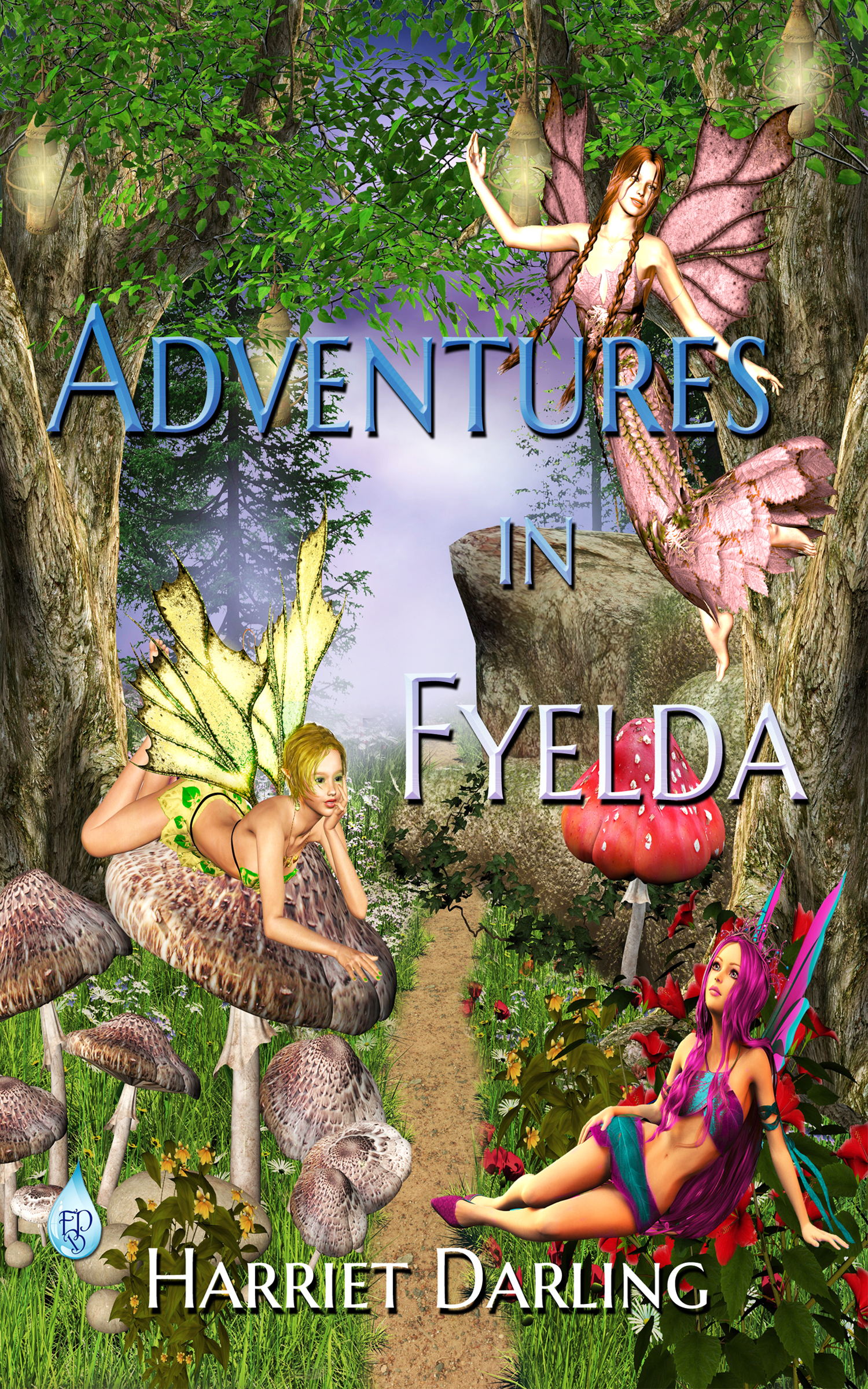 Adventures in Fyelda  by  Harriet Darling