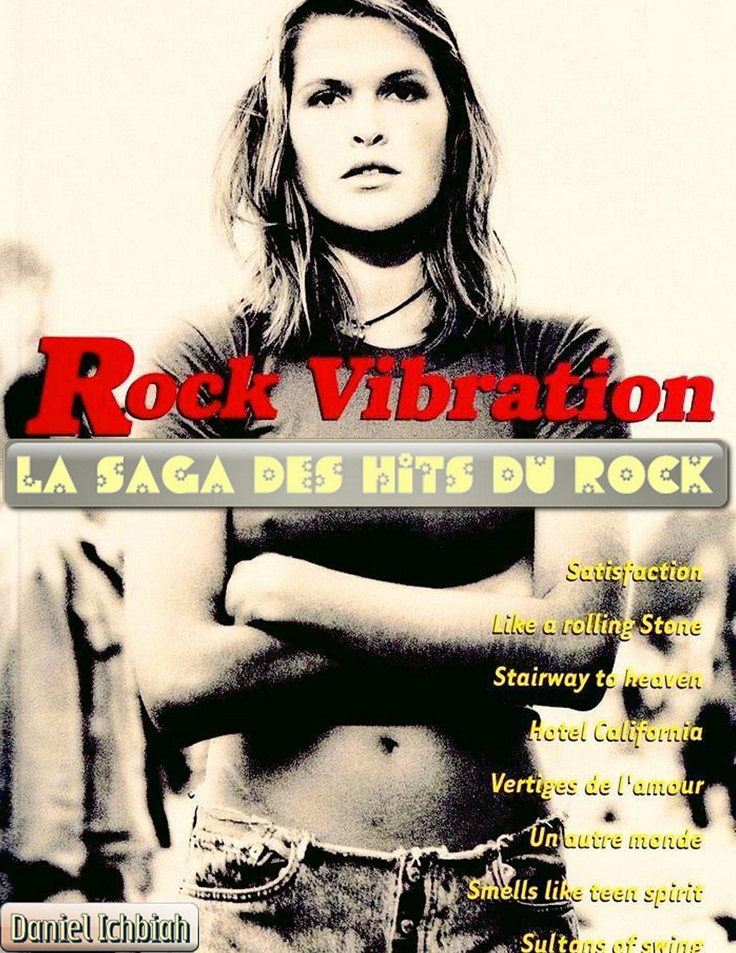 Rock Vibrations: la saga des hits du rock  by  Daniel Ichbiah