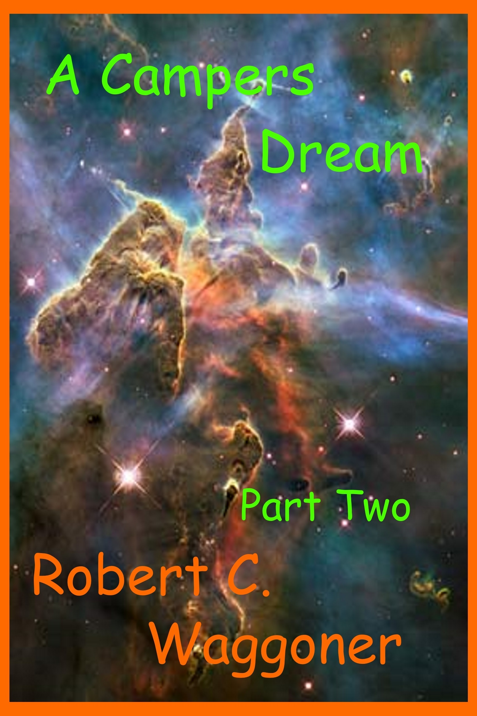 A Campers Dream Part Two Robert C. Waggoner