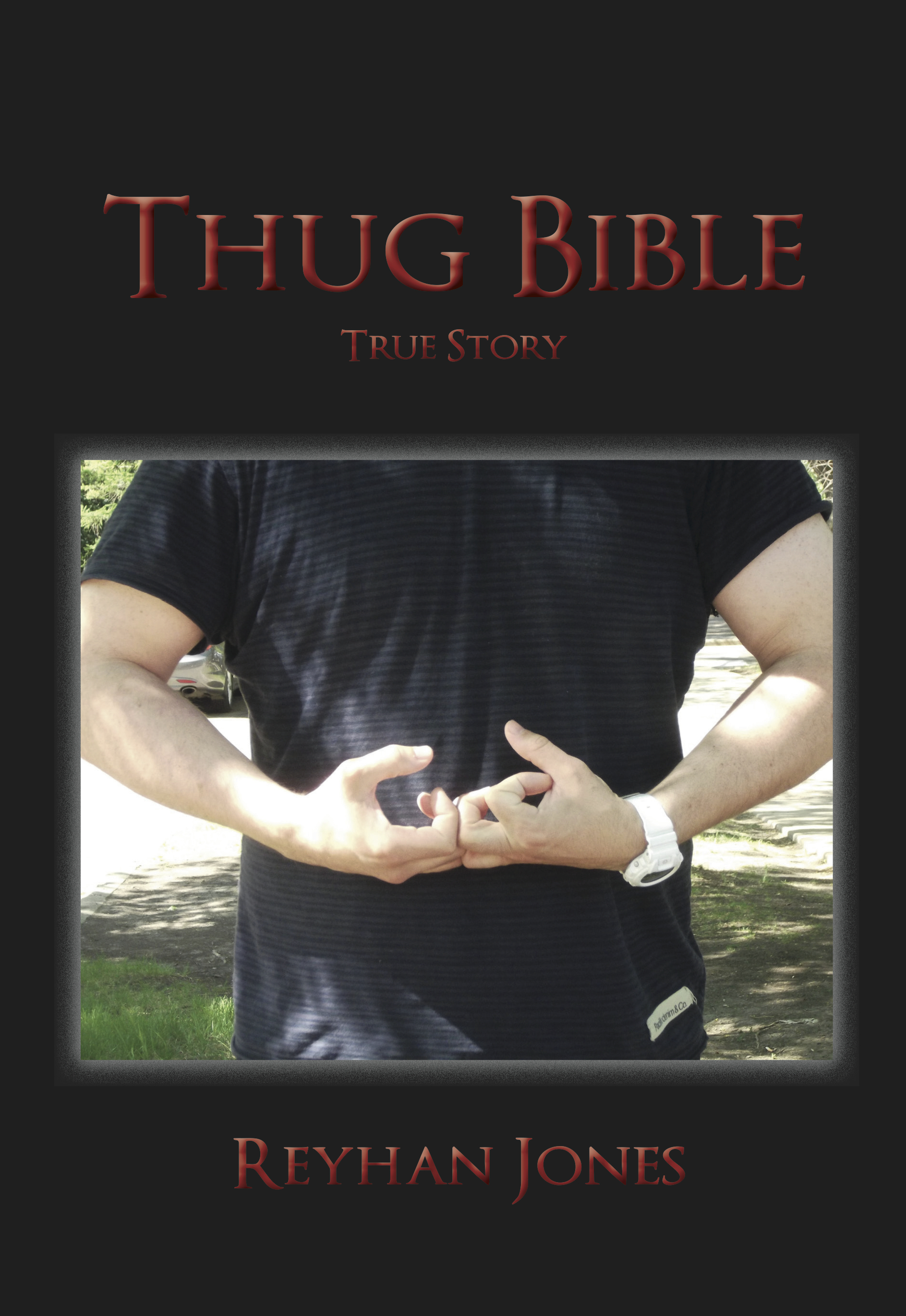Thug Bible: True Story Reyhan Jones
