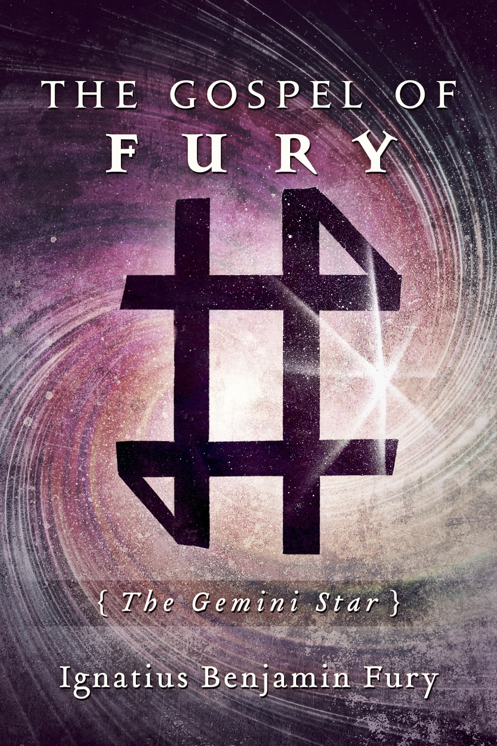 The Gospel of Fury: The Gemini Star  by  Ignatius Benjamin Fury