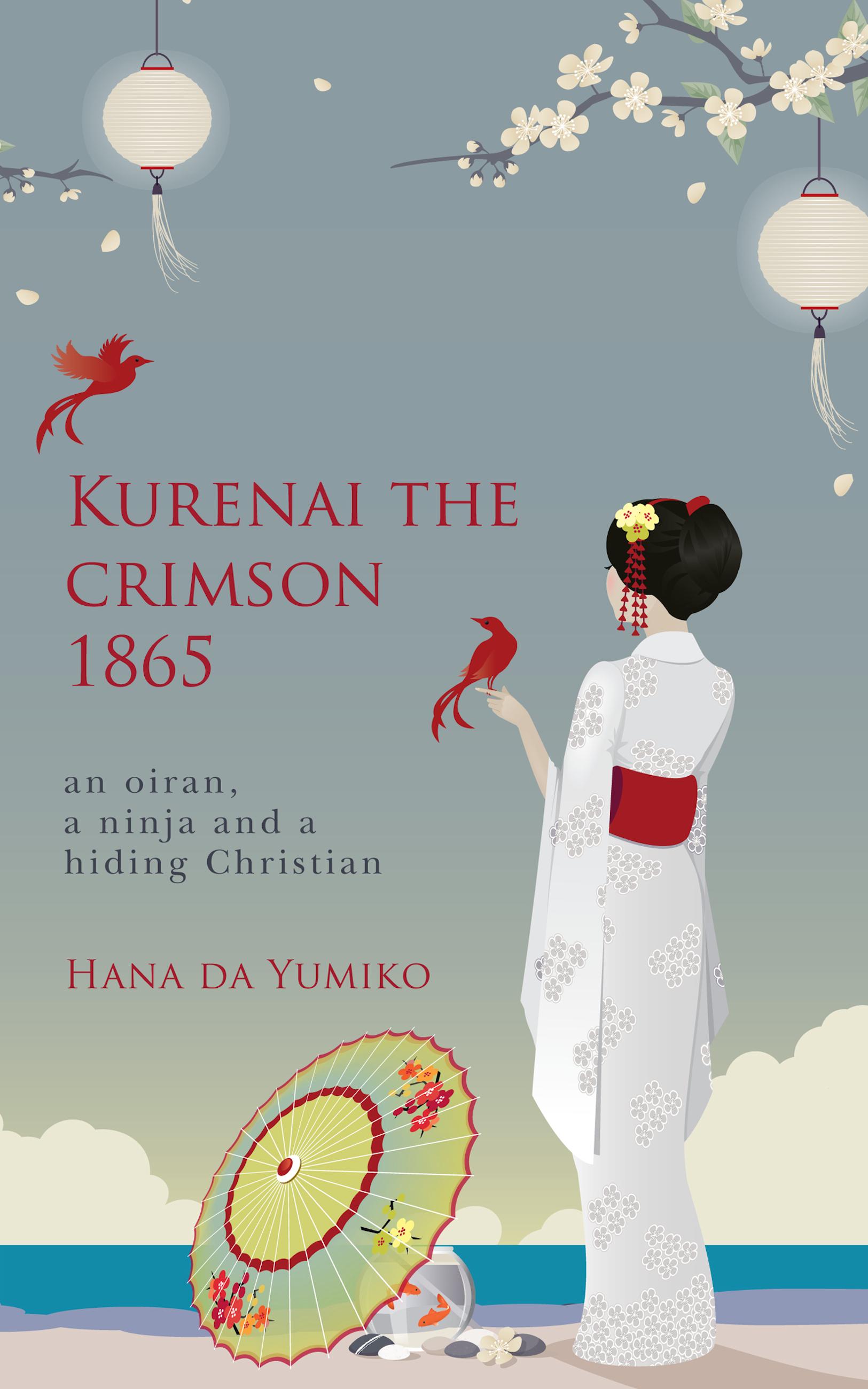 Kurenai the Crimson 1865: An Oiran, A Ninja and a Hiding Christian Hana da Yumiko