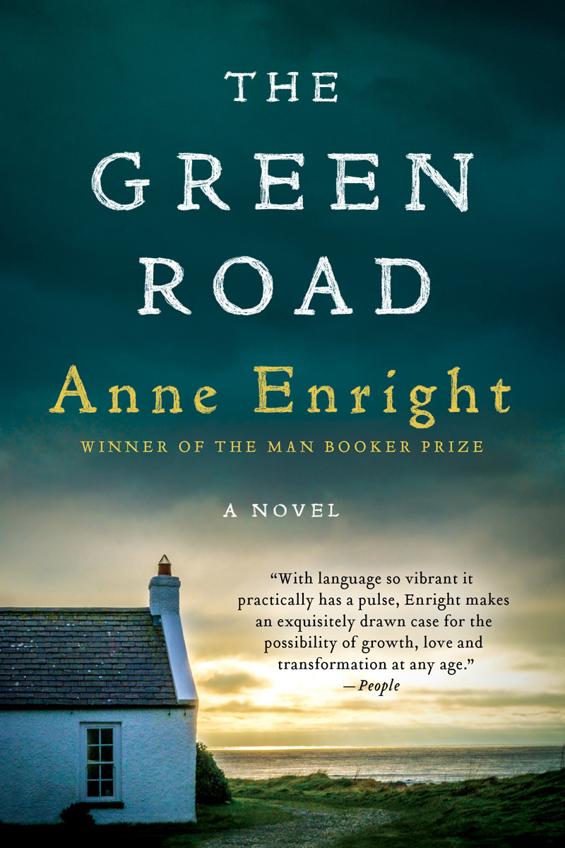 The Green Road: A Novel Anne Enright
