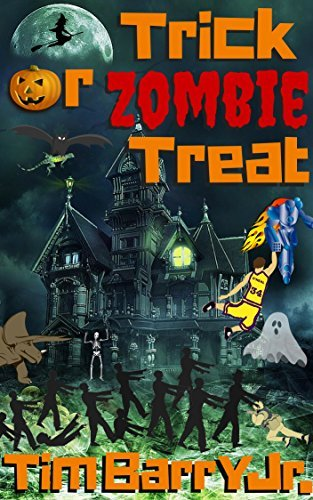 Trick or Zombie Treat  by  Tim Barry Jr.