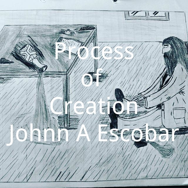 Process Of Creation  by  Johnn A. Escobar
