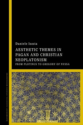 Aesthetic Themes in Pagan and Christian Neoplatonism: From Plotinus to Gregory of Nyssa Daniele Iozzia
