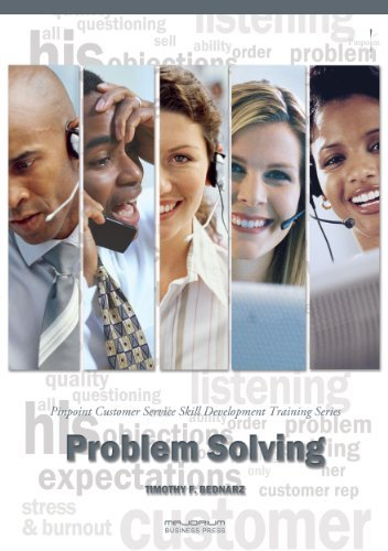 Problem Solving: Pinpoint Customer Service Skill Development Training Series  by  Timothy F. Bednarz