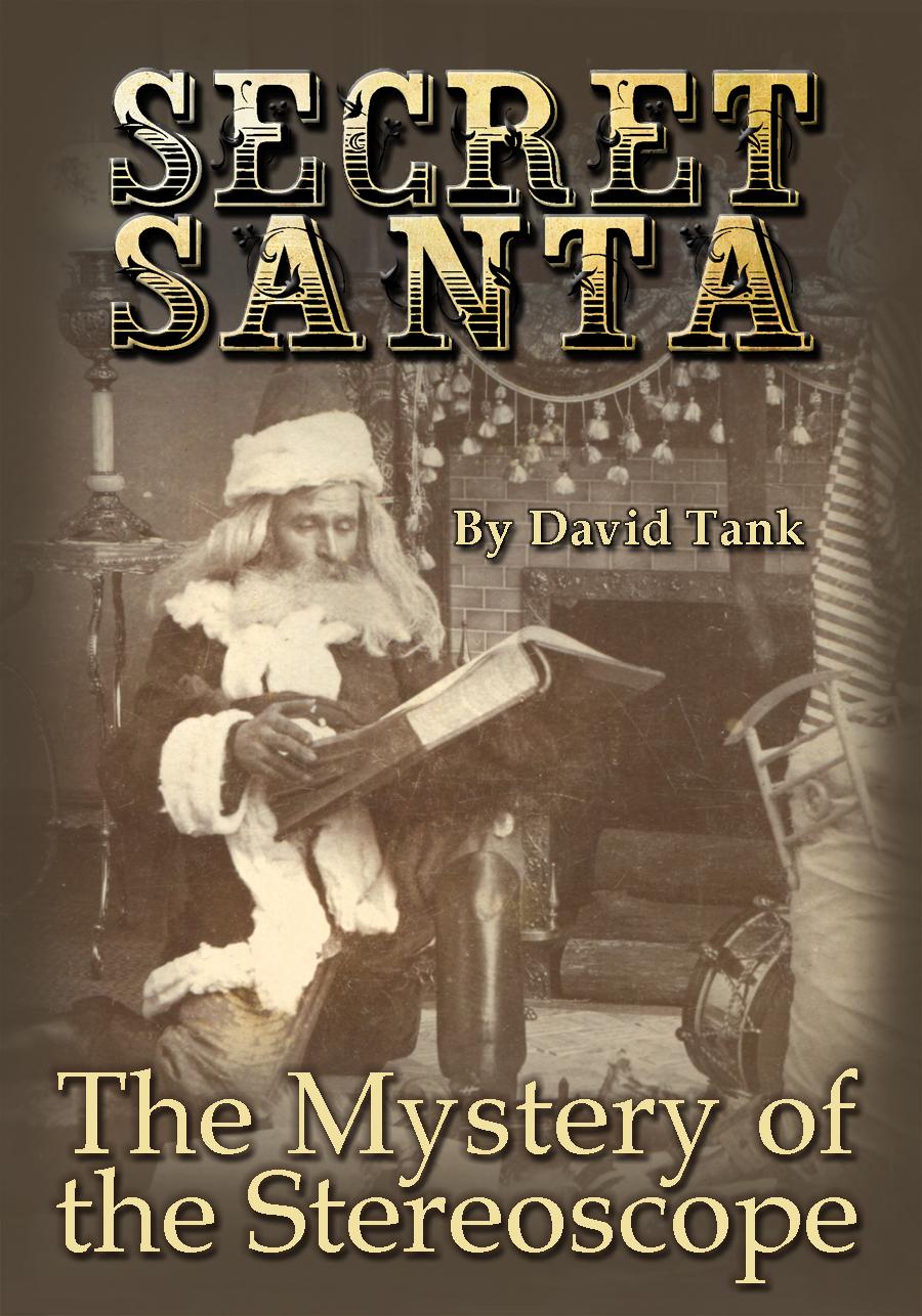 Secret Santa: The Mystery of the Stereoscope David Tank