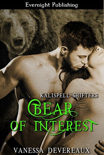 Bear of Interest (Kalispell Shifters Book 11) Vanessa Devereaux