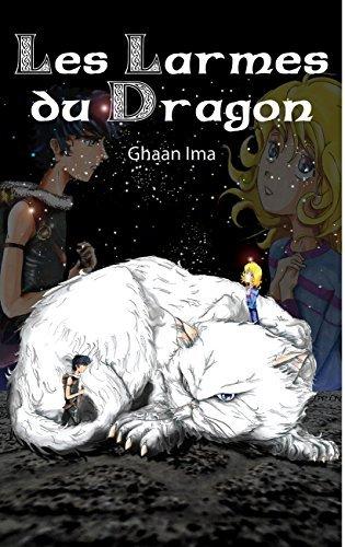 Les Larmes du Dragon: Le Passeur de Mondes Ghaan Ima