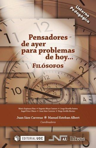 Pensadores de ayer para problemas de hoy: Filósofos  by  Juan Sáez Carreras