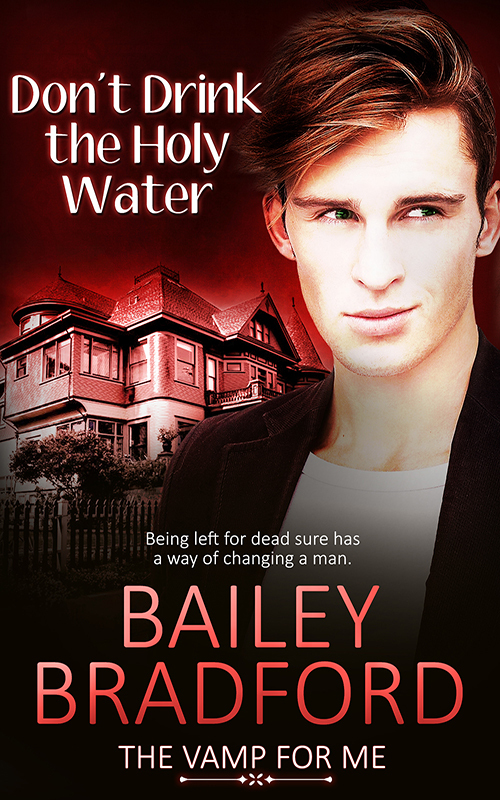 Dont Drink the Holy Water (The Vamp for Me #4)  by  Bailey Bradford