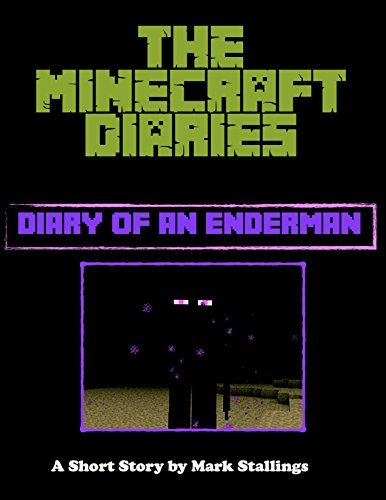 The Minecraft Diaries: Diary of An Enderman  by  Mark Stallings