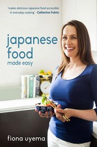 Japanese Food Made Easy  by  Fiona Uyema