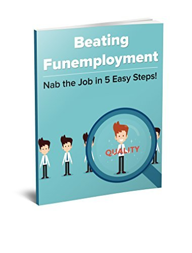 Beating Funemployment: Nab the Job in 5 Easy Steps!  by  Royal Banks
