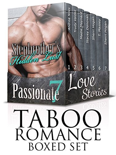 TABOO ROMANCE BOXED SET: Stepbrothers Hidden Lust (7 Passionate Love Stories) (Contemporary Taboo Forbidden New Adult Romance Short Stories) Andrea Niles